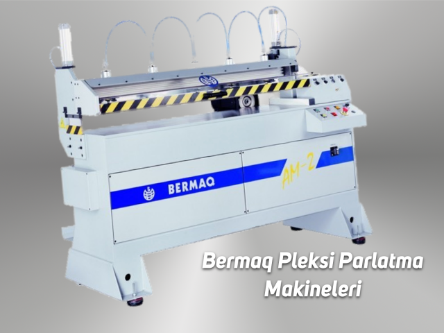 BERMAQ Pleksi Parlatma Makineleri